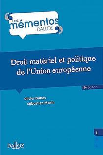 Droit matériel et politique de l'Union européenne