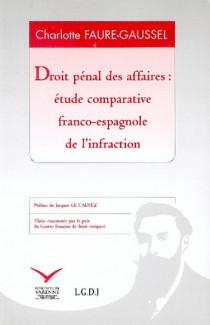 Droit pénal des affaires : étude comparative franco-espagnole de l'infraction