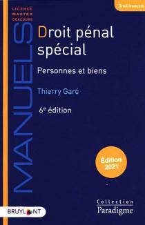 Droit pénal spécial : personnes et biens - Édition 2021