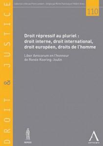 Droit répressif au pluriel : droit interne, droit international, droit européen, droits de l'homme