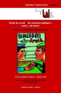 Droits du travail et des fonctions publiques : Unité(s) du droit ?