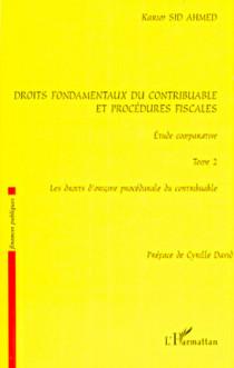 Droits fondamentaux du contribuable et procédures fiscales : étude comparative