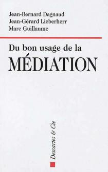 Du bon usage de la médiation