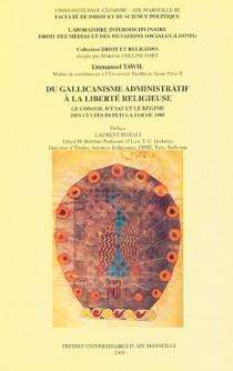 Du gallicanisme administratif à la liberté religieuse