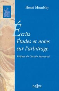 Ecrits - Etudes et notes sur l'arbitrage