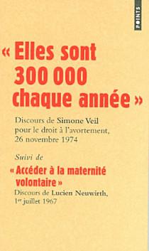 Elles sont 300 000 chaque année : discours de Simone Veil pour le droit à l'avortement, 26 novembre 1974