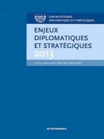 Enjeux diplomatiques et stratégiques 2013
