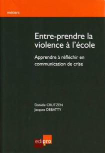 Entre-prendre la violence à l'école