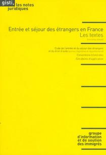 Entrée et séjour des étrangers en France : les textes