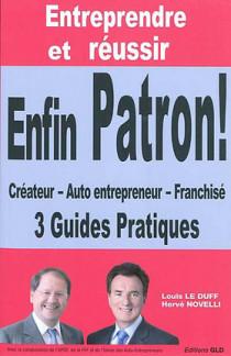 Entreprendre et réussir : créateur, auto entrepreneur, franchisé