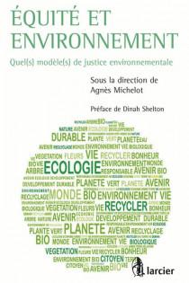 Équité et environnement. Quel(s) modèle(s) de justice environnementale ?
