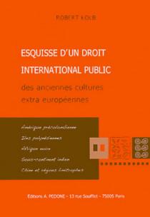 Esquisse d'un droit international public des anciennes cultures extra européennes