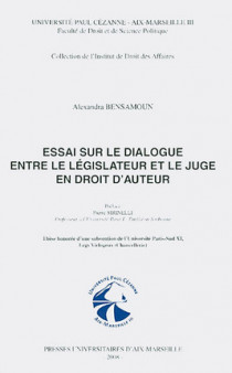 Essai sur le dialogue entre le législateur et le juge en droit d'auteur