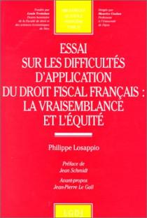 Essai sur les difficultés d'application du droit fiscal français : la vraisemblance et l'équité