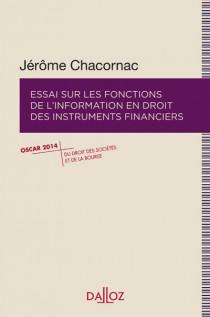 Essai sur les fonctions de l'information en droit des instruments financiers