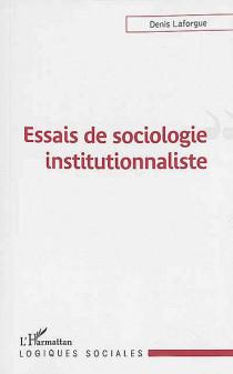 Essais de sociologie institutionnaliste