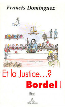 Et la Justice... ? Bordel !