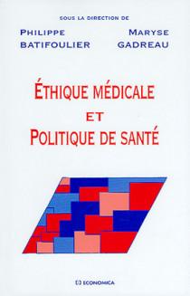 Ethique médicale et politique de santé