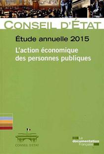 Etude annuelle 2015 - L'action économique des personnes publiques