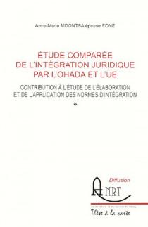 Etude comparée de l'intégration juridique par l'OHADA et l'UE