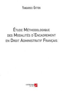 Etude méthodologique des modalités d'encadrement en droit administratif français