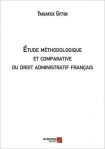 Etude méthodologique et comparative du droit administratif français