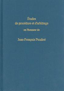 Etudes de procédure et d'arbitrage en l'honneur de Jean-François Poudrot