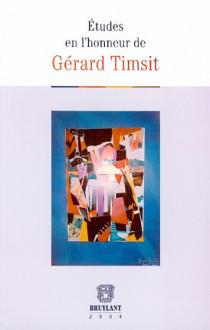 Etudes en l'honneur de Gérard Timsit