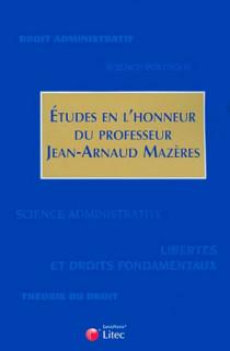 Etudes en l'honneur du professeur Jean-Arnaud Mazères