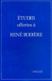 Etudes offertes à René Rodière