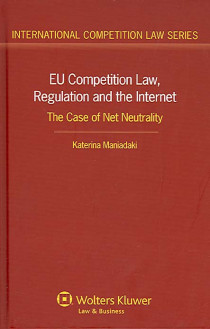 EU Competition Law, Regulation and the Internet