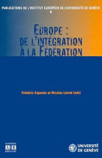 Europe : de l'intégration à la fédération