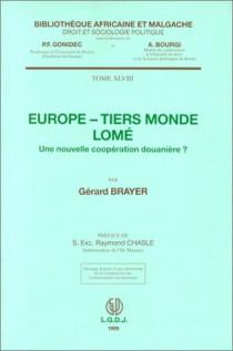Europe - Tiers-Monde, Lomé, une nouvelle politique douanière ?