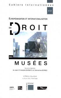 Européanisation et internationalisation du droit des musées
