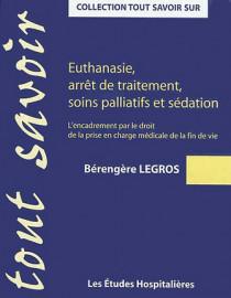 Euthanasie, arrêt de traitement, soins palliatifs et sédation