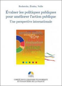 Évaluer les politiques publiques pour améliorer l'action publique - Une perspective internationale