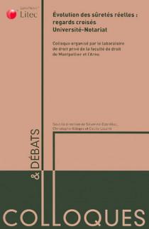 Evolution des sûretés réelles : regards croisés Université-Notariat