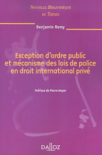 Exception d'ordre public et mécanisme des lois de police en droit international privé