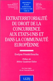 Extraterritorialité du droit de la concurrence aux Etats-Unis et dans la Communauté européenne