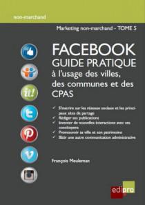 Facebook guide pratique à l'usage des villes, des communes et des CPAS