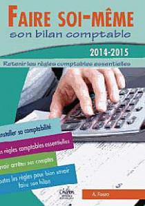 Faire soi-même son bilan comptable 2014-2015