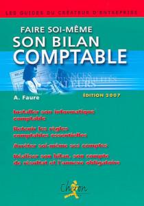 Faire soi-même son bilan comptable - Edition 2007