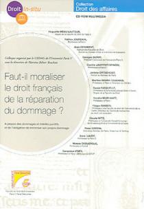 Faut-il moraliser le droit français de la réparation du dommage ? (coffret 1 CD-Rom)