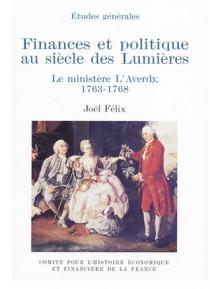 Finances et politique au siècle des Lumières. Le ministère L'Averdy, 1763-1768