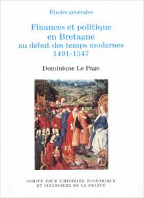 Finances et politique en Bretagne au début des temps modernes, 1491-1547