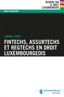 Fintechs, Assurtechs et Regtechs en droit luxembourgeois