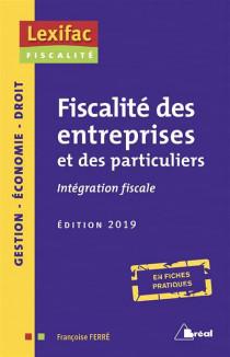 Fiscalité des entreprises et des particuliers : intégration fiscale - Edition 2019