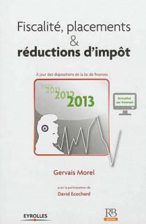 Fiscalité, placements & réductions d'impôt 2013