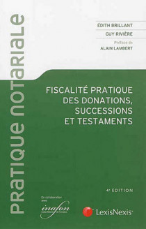 Fiscalité pratique des donations, successions et testaments