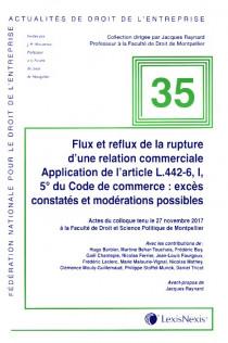Flux et reflux de la rupture d'une relation commerciale - Application de l'article L.442-6, I, 5° du Code de commerce : excès constatés et modérations possibles